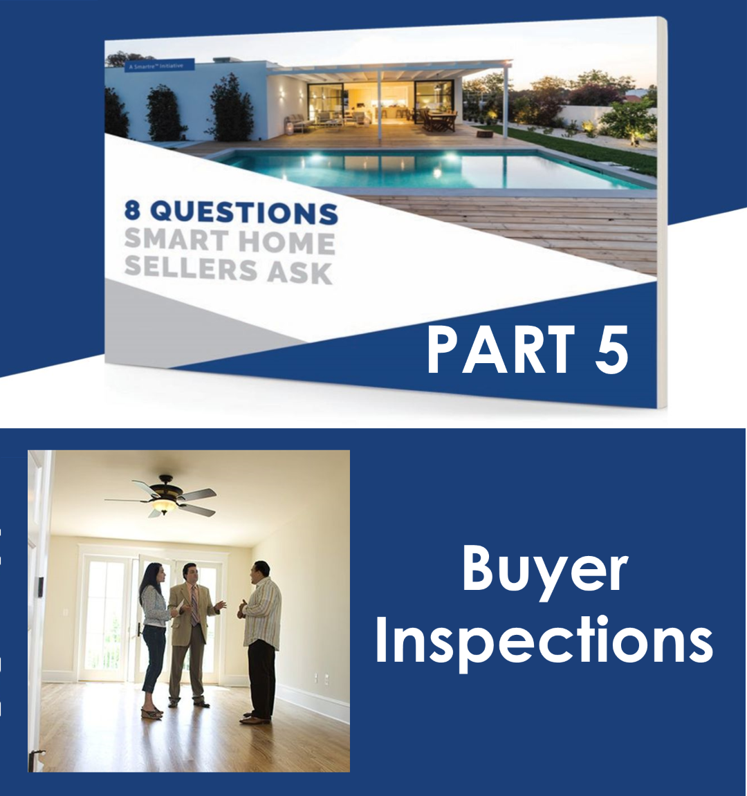 """8 QUESTIONS SMART HOME SELLERS ASK – QUESTION #5. """"HOW DO YOUR BUYER INSPECTIONS IMPACT YOUR NEGOTIATION STRATEGY?"""""""