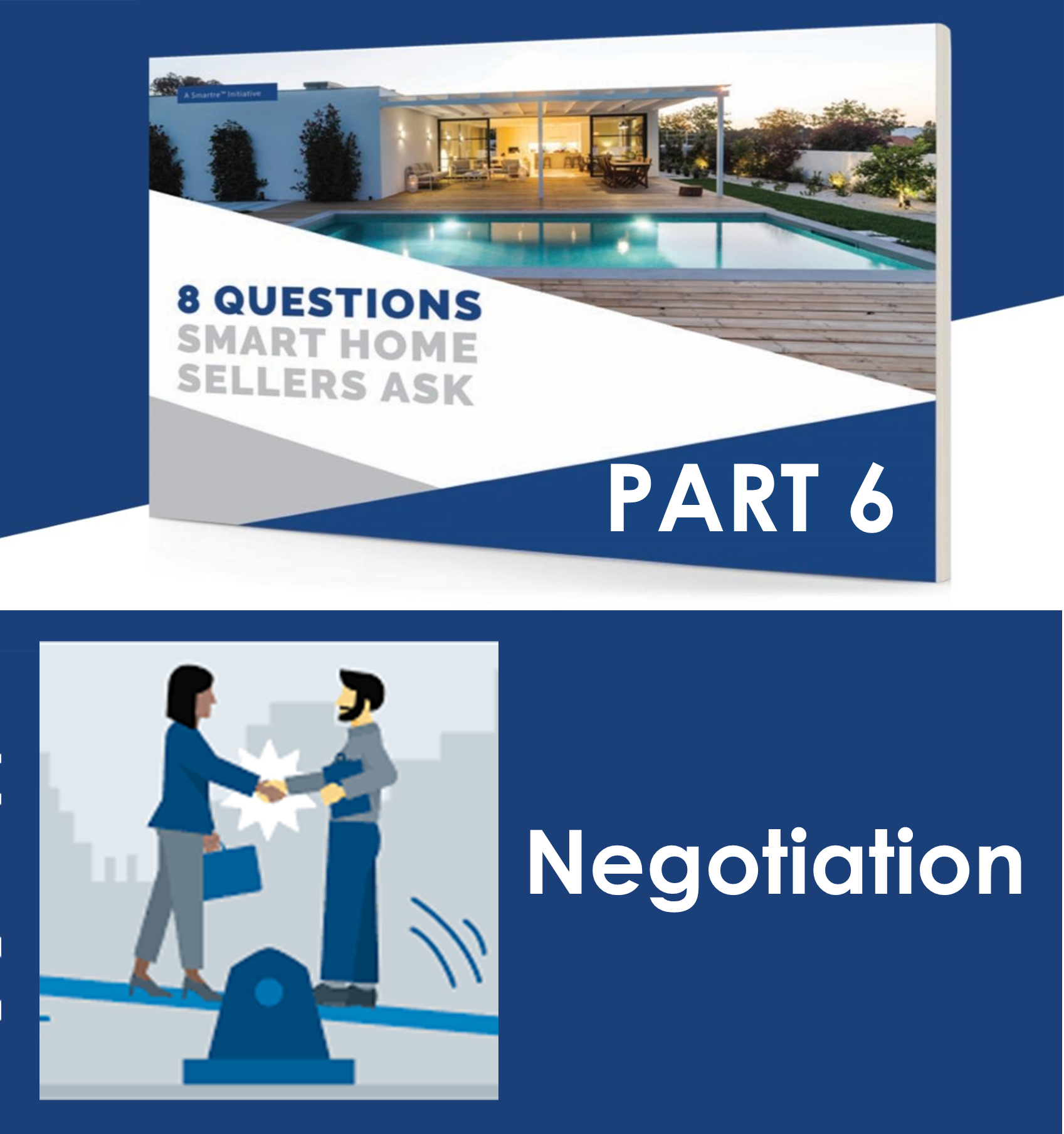 """8 QUESTIONS SMART HOME SELLERS ASK – QUESTION #6. – """"CAN YOU EXPLAIN THE FRAMEWORK OF YOUR NEGOTIATION STRATEGY?"""""""