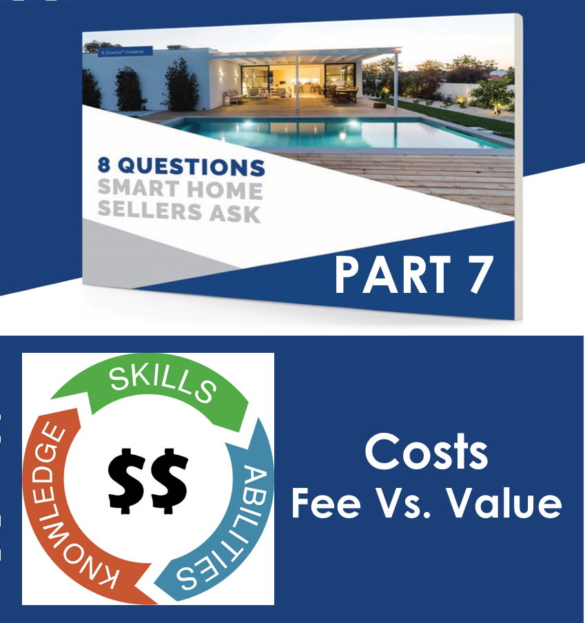 """8 QUESTIONS SMART HOME SELLERS ASK – QUESTION #7. – """"HOW DOES YOUR FEE COMPARE TO YOUR VALUE?"""""""